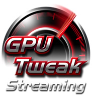 GPU Tweak with Streaming