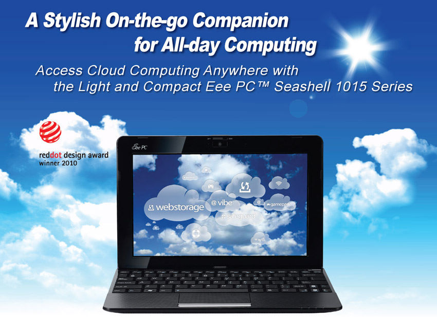 Access cloud computing anywhere with the light and compact Eee PC Seashell 1015 series