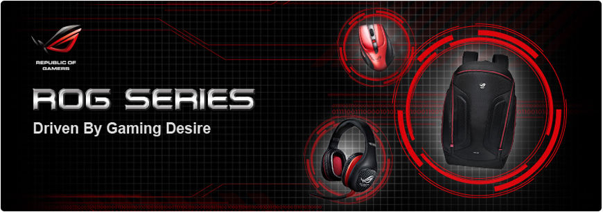 ROG SERIES-driven by gaming desire