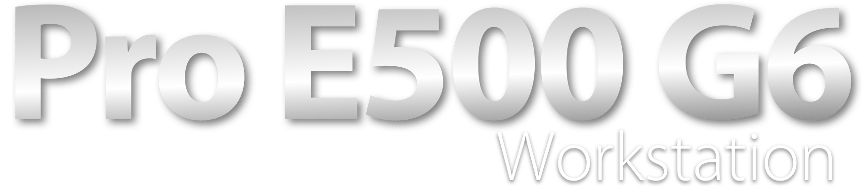 Pro E500 G6 Workstation